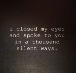 ~ A Thousand silent ways ~