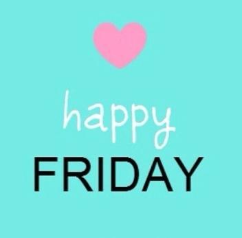 ~ Happy Friday ~
