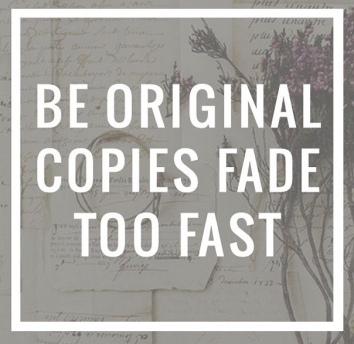 ~ Be Original ~