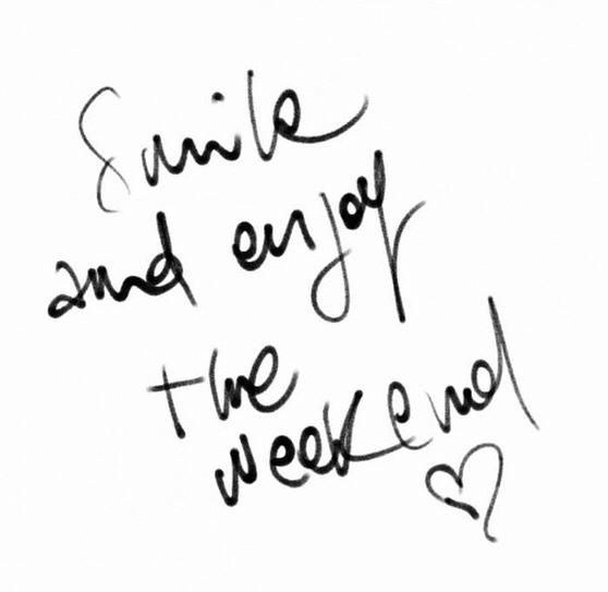 ~ Enjoy the weekend ~